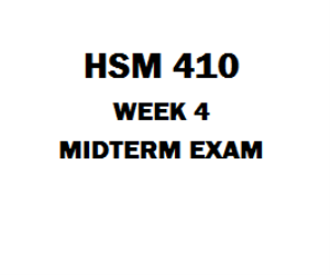 Hsm 410 Week 4 Midterm Page 1 1 Tco 1 Which Statement Most Accurately Describes The Relationship Between Health Insurance And Health 2 Tco 2 Which O Exam