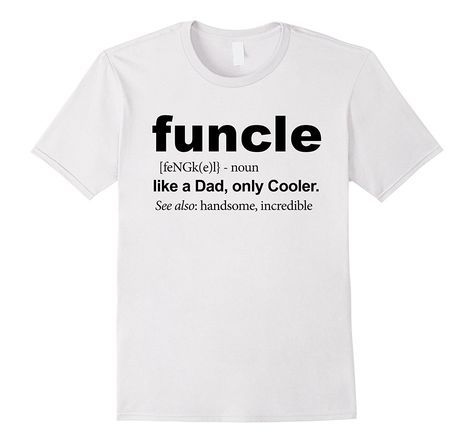 fb4186204 Funcle Tshirt - Fun Uncle Shirt For Cool Loving Uncles | Fashion ...