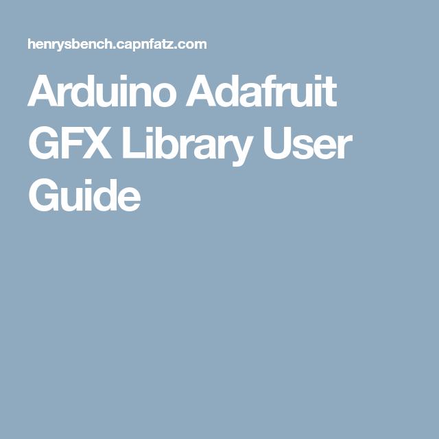 Arduino Adafruit GFX Library User Guide | Tech | Arduino