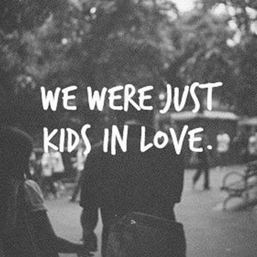 Hipster Love Quotes We Were Just Kids In Love ♥  Mixtape Inspiration Punk  Pinterest