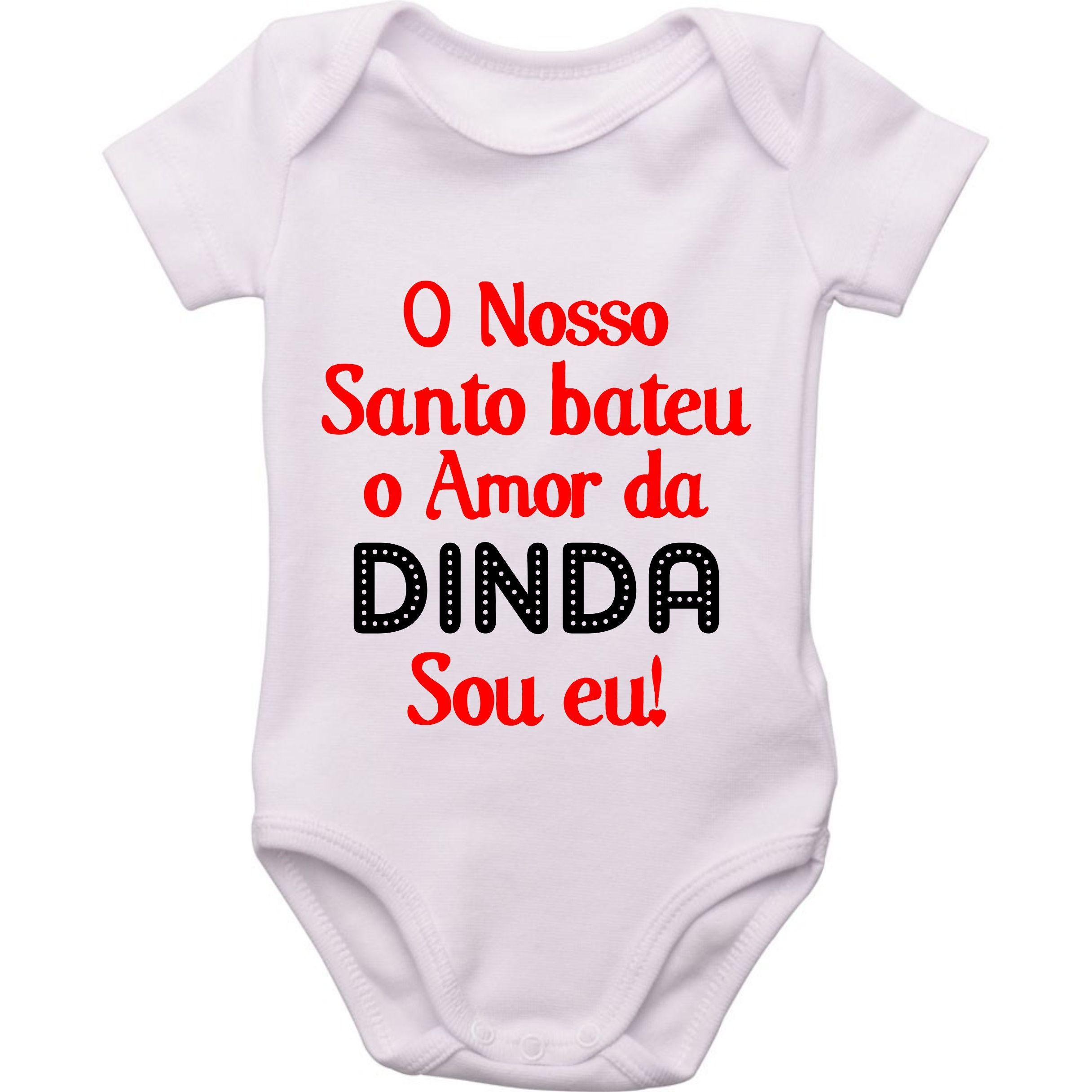 Body Do Bebe O Nosso Santo Bateu O Amor Da Dinda Sou Eu Com Imagens O Nosso Santo Bateu Nosso Santo Body