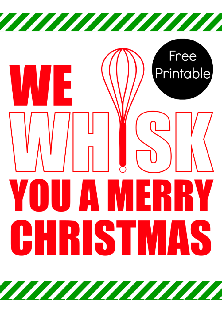 We Whisk You a Merry Christmas Printable! Merry