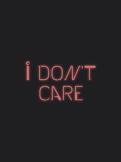 I Dont Care Quotes Neon Wallpaper Tumblr Wallpaper Neon Signs
