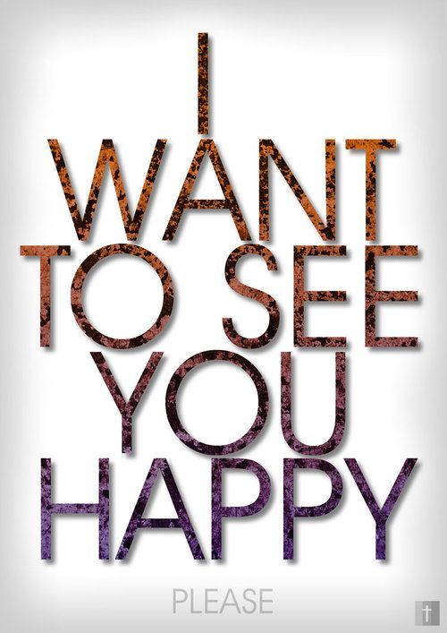 i want to see you happy quotes