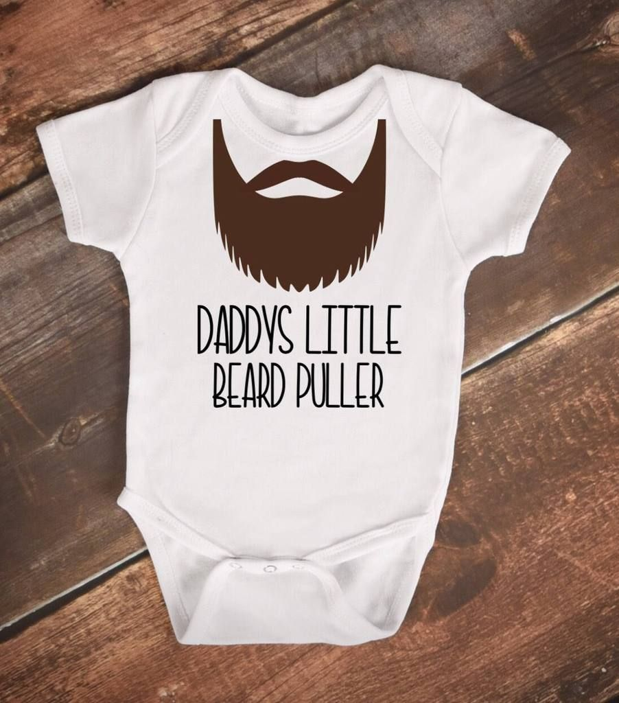 15638932c Daddy's little beard puller Infant Bodysuit Fathers Day Shirts, Dad To Be  Shirts, Funny