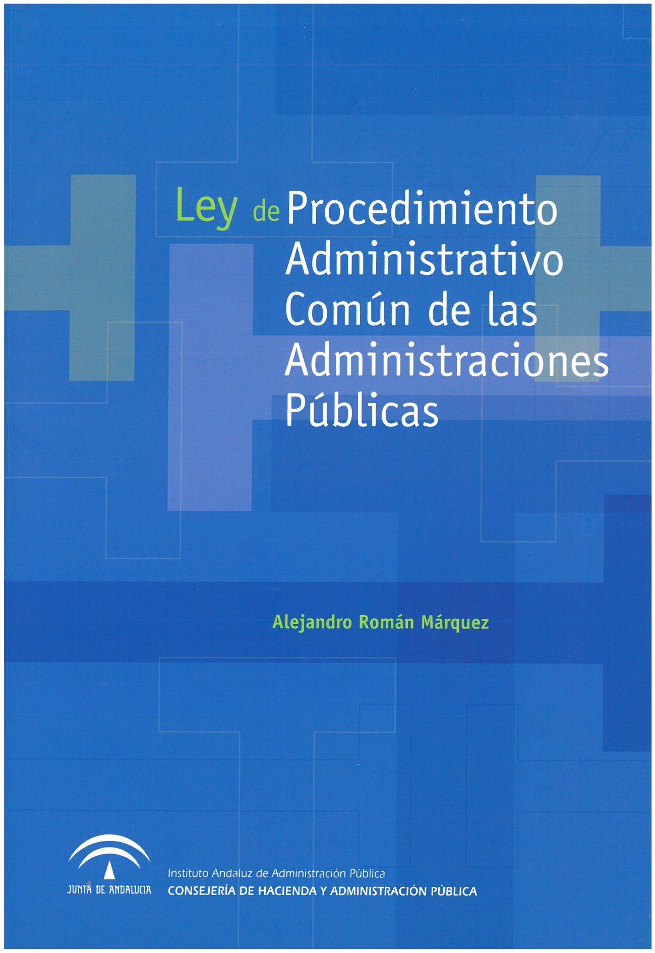 La Ley 39 2015 De Procedimiento Administrativo Común De Las Administración Públicas Instituto Andaluz De Administración Pública 2017 Administrativo