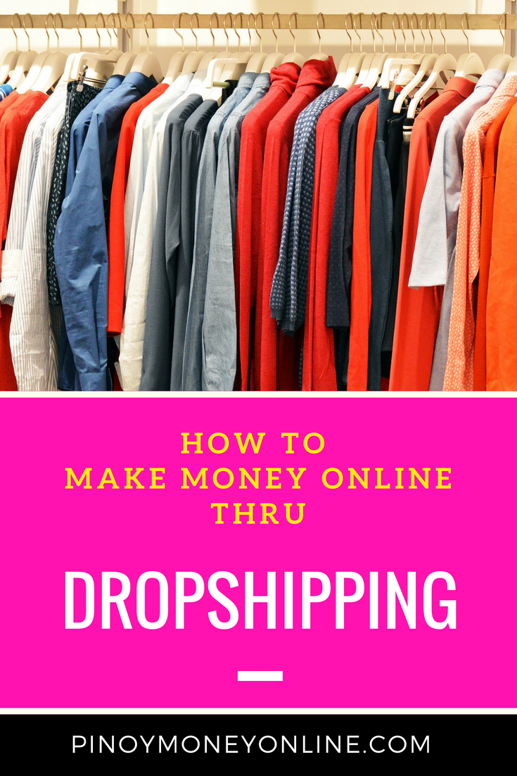 Dropshipping How To Make Money Dropshipping Pinoy Money Online