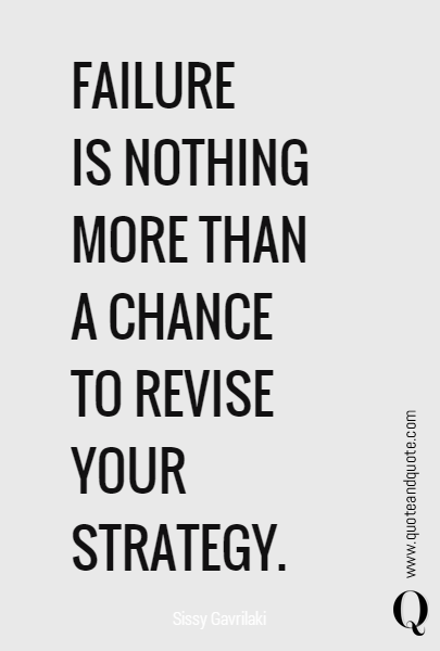 FAILURE IS NOTHING MORE THAN A CHANCE TO REVISE YOUR STRATEGY. |  Inspirational words, Top motivational quotes, Life quotes