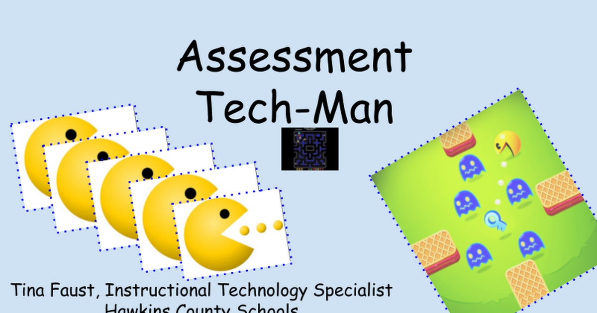 Assessment Tech Man Tina Faust Instructional Technology Specialist