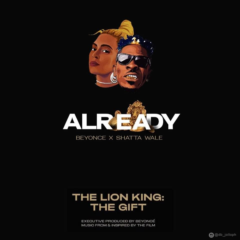 Ghana Download Mp3 Shatta Wale X Beyonce Already In 2020 Beyonce Lion King Songs Songs