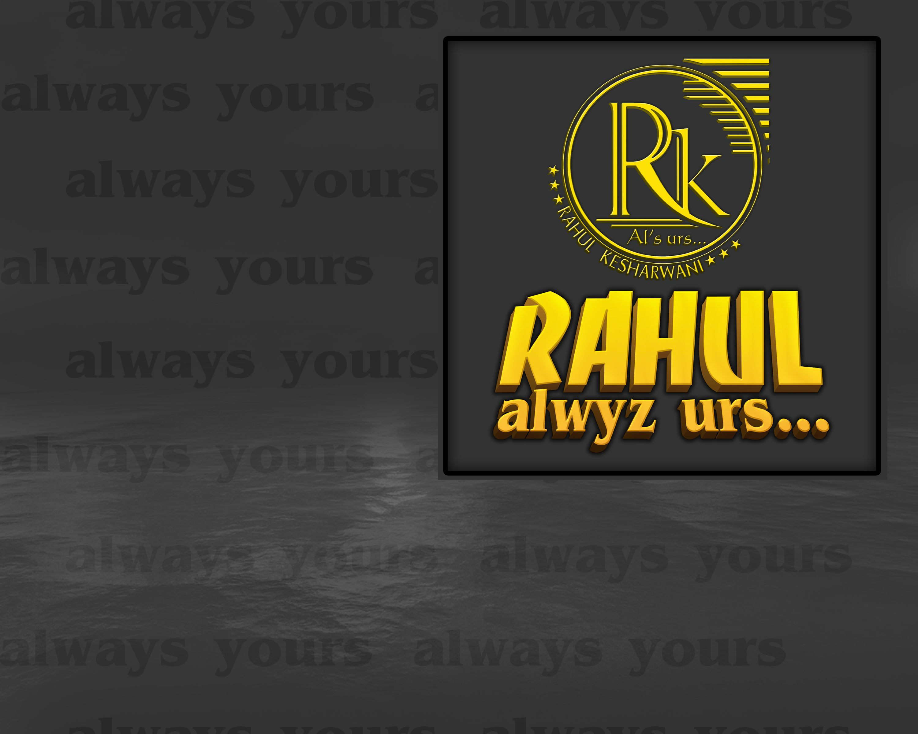 3d Name Rahul Always Yours Rahul Love Quotes Always You