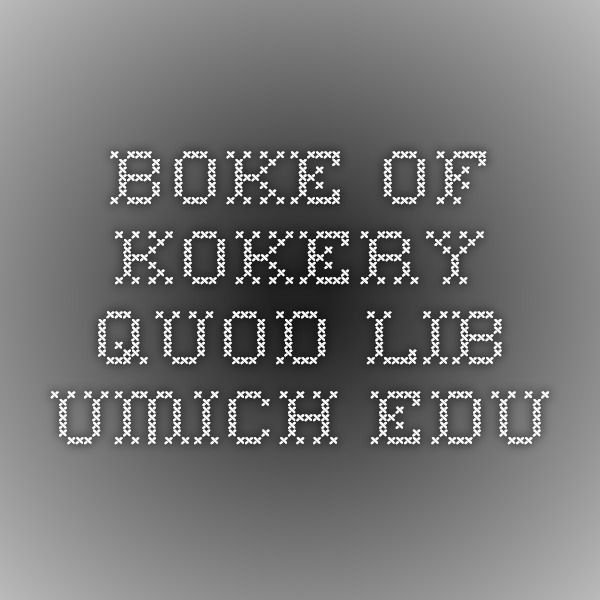 Boke of Kokery. quod.lib.umich.edu | Experiencing the Middle Ages ...