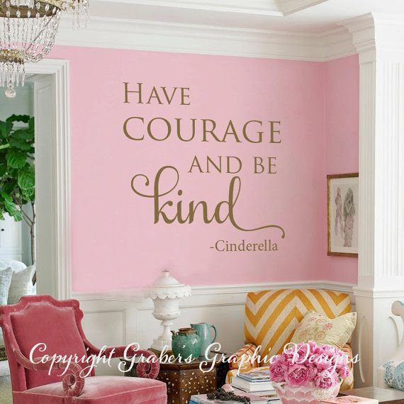 Cinderella quote HAve courage be kind vinyl by GrabersGraphics ...
