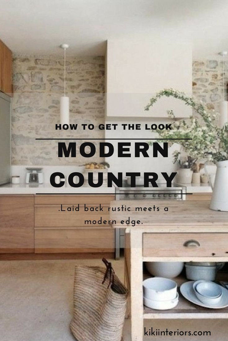 How to get the look modern country modern country country and modern