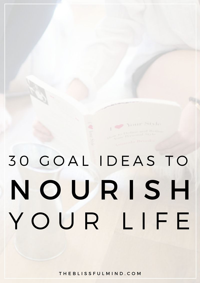 if you love setting goals for yourself and need some personal goal examples this list is full of ideas to help nourish your mind body and soul
