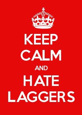 KEEP CALM AND HATE LAGGERS