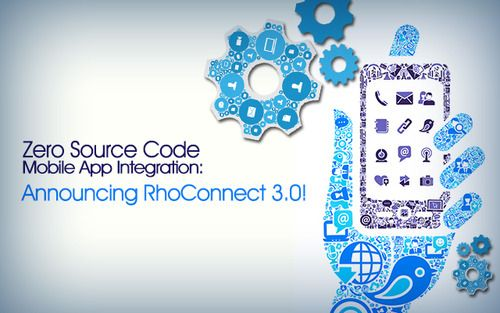 Zero Source Code Mobile App Integration: Announcing RhoConnect 3.0! Some essential features which makes RhoConnect unique. #Mobile #App #Development #Programmer
