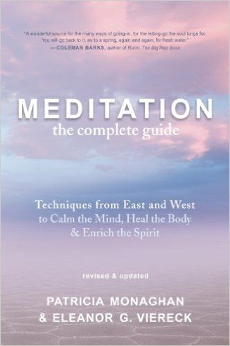 Meditation - The Complete Guide - Kindle edition by Patricia Monaghan, Eleanor G. Viereck. Religion & Spirituality Kindle eBooks @ Amazon.com.