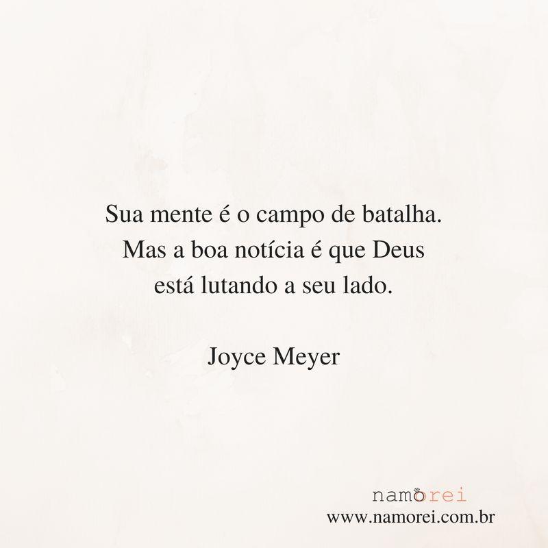 Sua Mente é Um Campo De Batalha Joyce Meyer Frases Pinterest