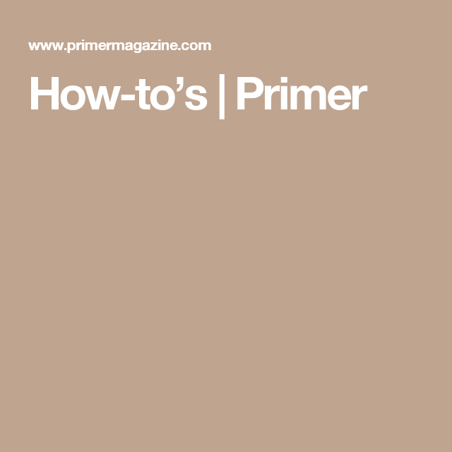 How-to's | Primer