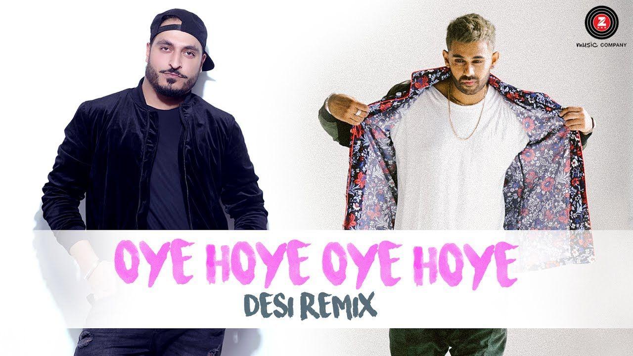 Oye Hoye Oye Hoye - Desi Remix | UNP | Mp3 song, New song