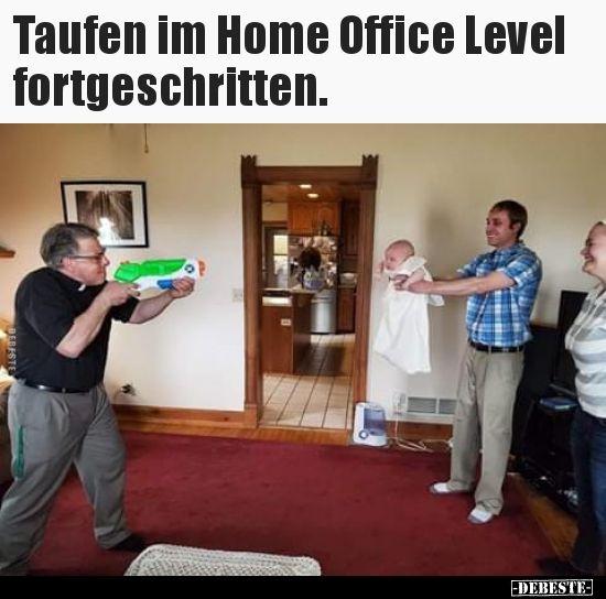 Taufen im Home Office Level fortgeschritten...
