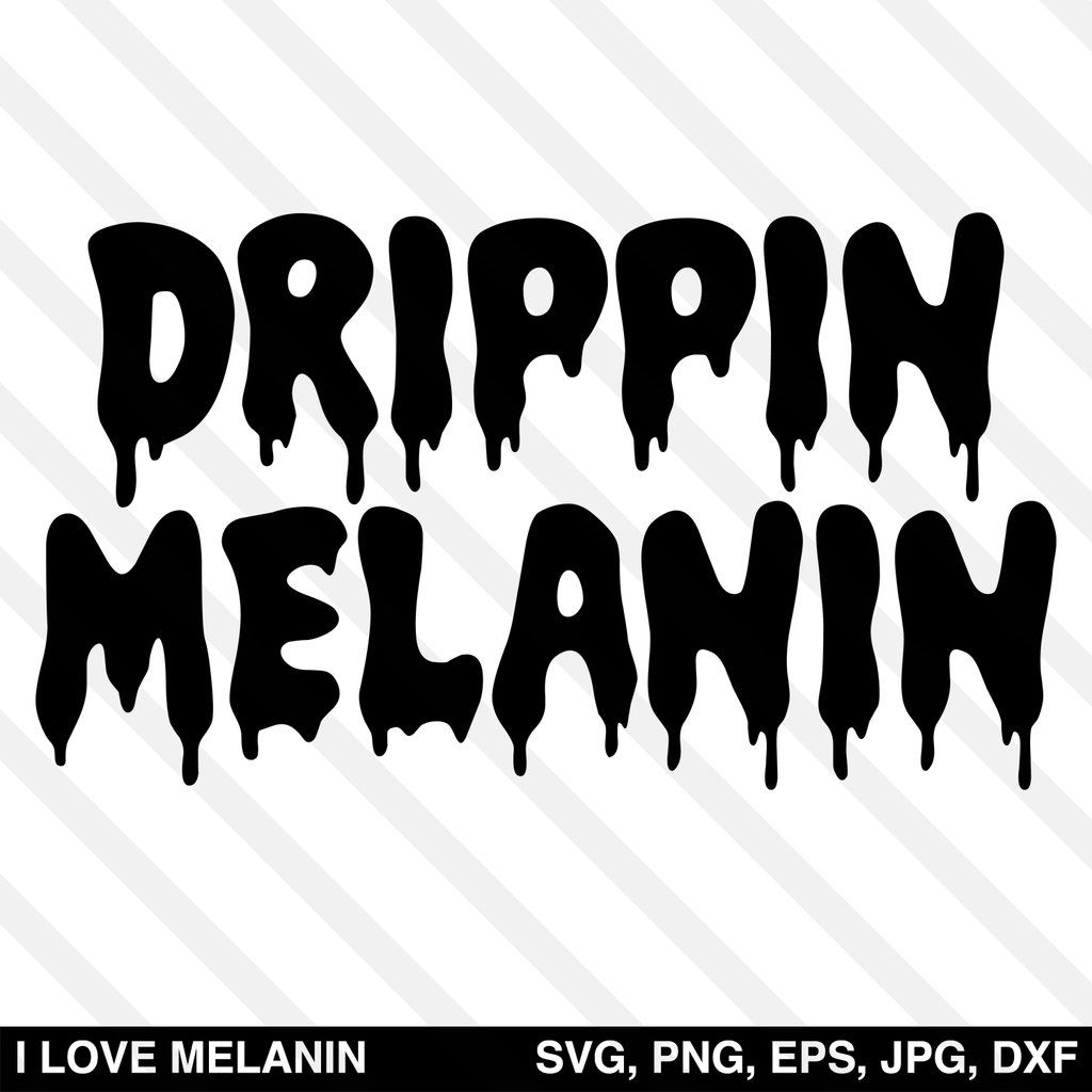 Drippin Melanin Svg Graffiti Lettering Graffiti Lettering Fonts Melanin