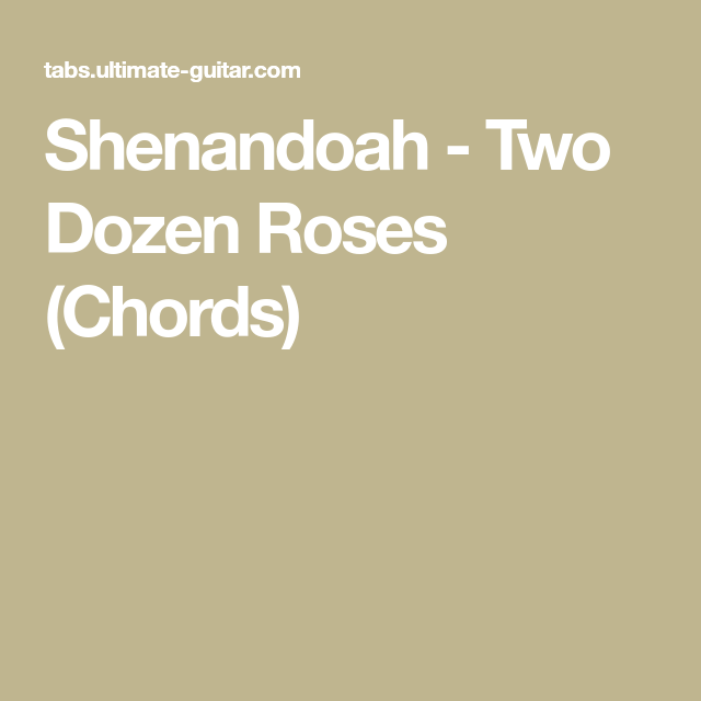 Shenandoah - Two Dozen Roses (Chords) | guitar-e-o-e-o | Pinterest ...