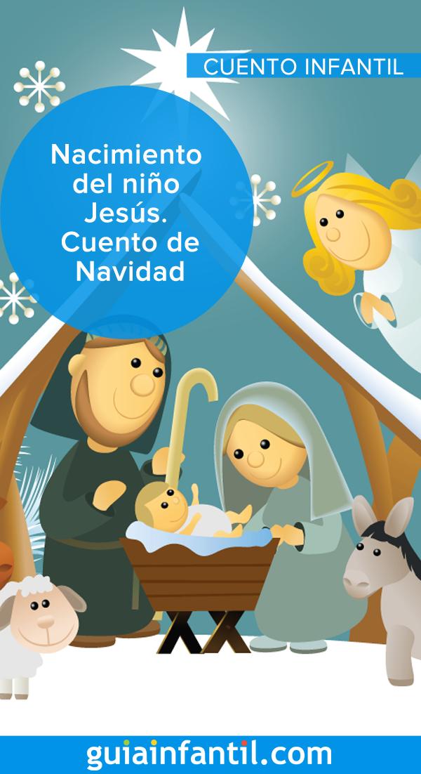 Nacimiento Del Niño Jesús Cuento De Navidad Cuentos Para Niños Gratis Literatura Para Niños Historias Para Niños