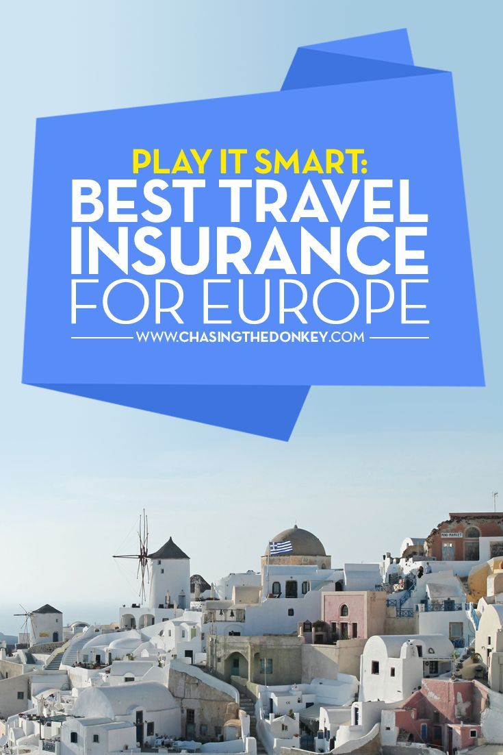 Play It Smart Best Travel Insurance For Europe Best Travel