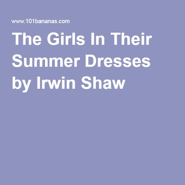 irwin shaw the girls in their summer dresses