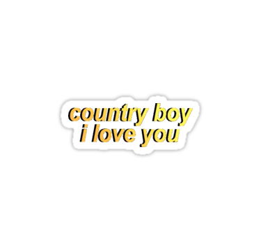 Country Boy I Love You Sticker By Dalvago Music Stickers Hydroflask Stickers Iphone Case Stickers