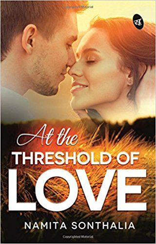 At the threshold of love by namita sonthalia pdf ebook free download at the threshold of love by namita sonthalia pdf ebook free download find out how the mind and heart are tossed around at the threshold of love fandeluxe Gallery