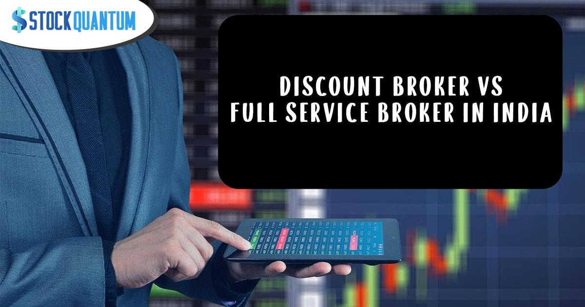 Discount Broker Vs Full Service Broker In India Stock Broker Brokers Fast Internet Connection