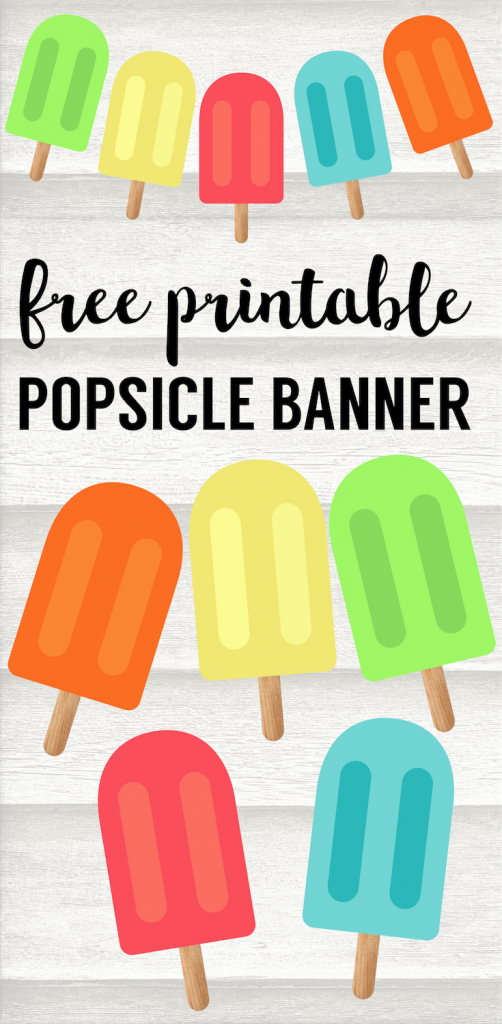 Popsicle Summer Banner Decor Free Printable Paper Trail Design Summer Banner Summer Diy Summer Party Decorations