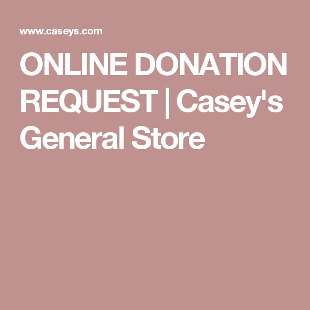Online Donation Request  CaseyS General Store  Pta