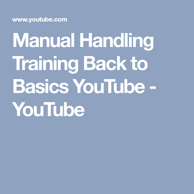 manual handling training back to basics youtube youtube manual rh pinterest com youtube manual handling essentials manual handling youtube