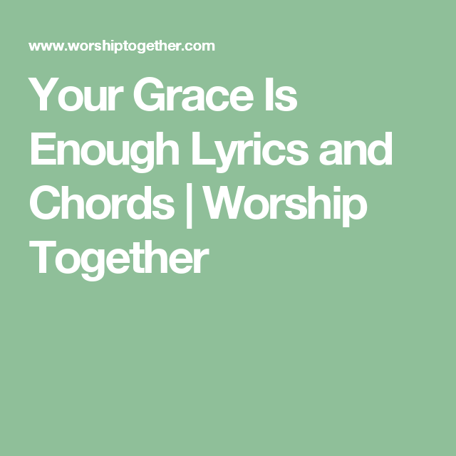 Your Grace Is Enough Lyrics and Chords | Worship Together | Gospel ...