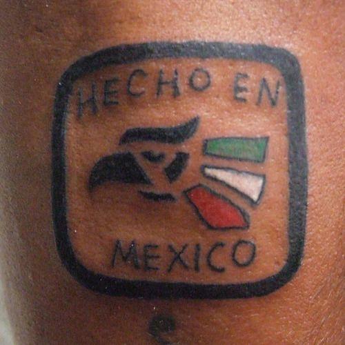 Hecho En Mexico Tattoo Inspiration Tattoos Cool Tattoos Piercings