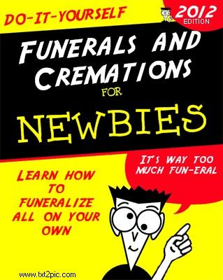 Do it yourself funerals and cremations funeral diy funny humor do it yourself funerals and cremations funeral diy funny humor solutioingenieria Images
