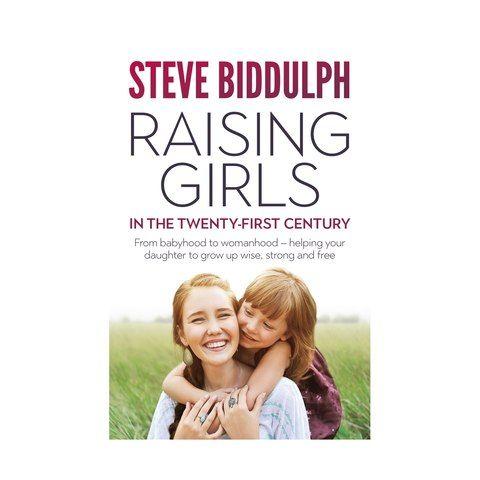 Raising Girls in The Twenty-First Century by Steve Biddulph - Book | Kmart