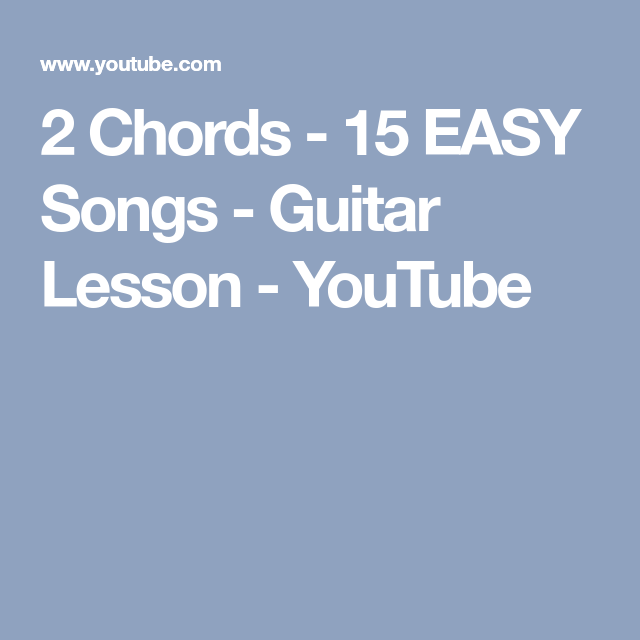 2 Chords - 15 EASY Songs - Guitar Lesson - YouTube | Tunes ...
