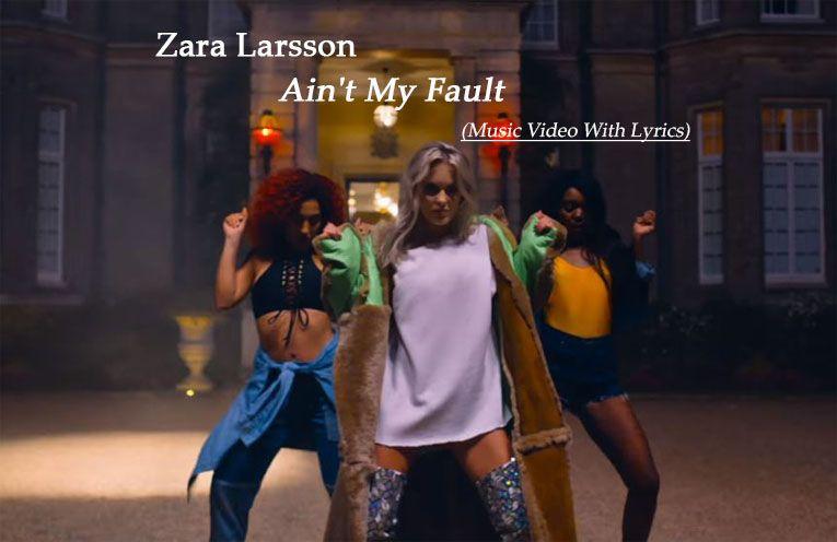 Zara Larsson - Aint My Fault (Lyrics) - YouTube