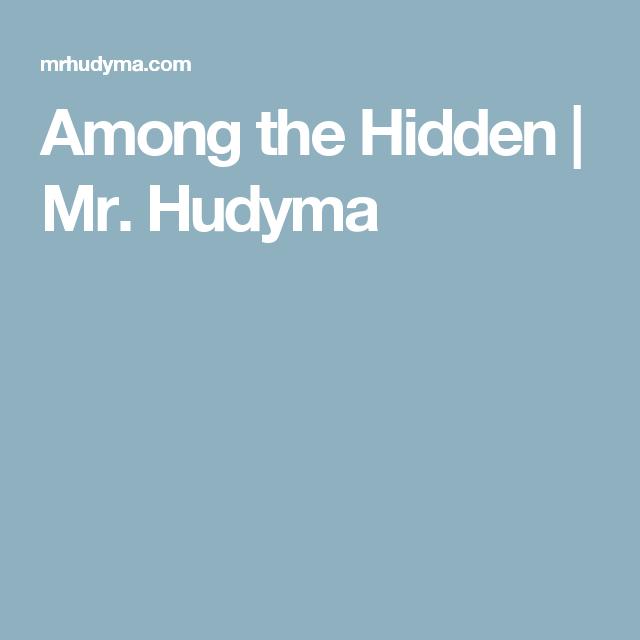 Among the Hidden   Mr. Hudyma