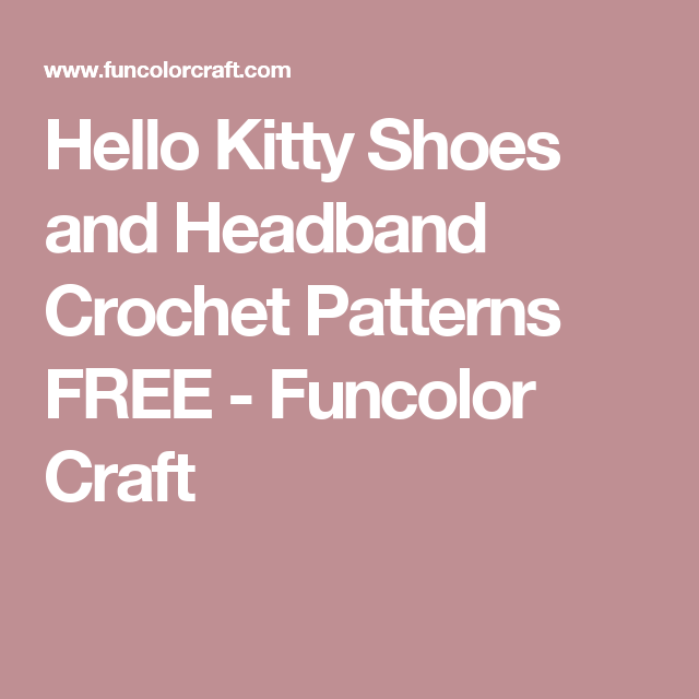 Hello Kitty Shoes And Headband Crochet Patterns Free Funcolor