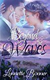 Free Kindle Book -   Beyond the Waves (Pacific Shores Book 1) Check more at http://www.free-kindle-books-4u.com/religion-spiritualityfree-beyond-the-waves-pacific-shores-book-1/