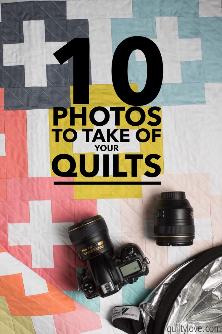 How to take photos of quilts: 10 photos you should take - Quilty Love
