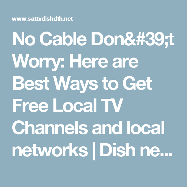 eda12feb3a22835112e9b23239669ce9 - How To Get All Channels On Dish Network For Free
