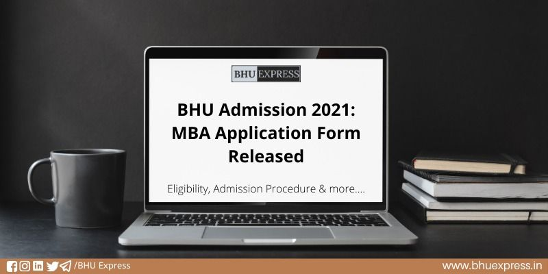 application form bhu 2021 BHU Admission 2: MBA Application Form Released  Application