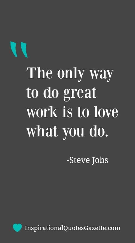 The Only Way To Do Great Work Is Love What You Inspirational Quote About LifeQuotes